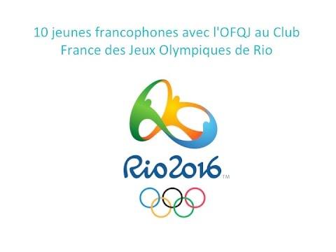 10 jeunes francophones avec l'OFQJ au Club France des Jeux Olympiques de Rio