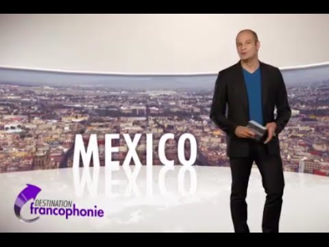 Destination Francophonie #79 - Mexico